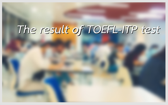 The result of TOEFL-ITP test  (Examination Date : Auguest 02, 2020)
